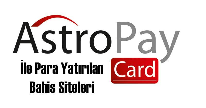 AstropayCard İle Para Yatırılan Bahis Siteleri