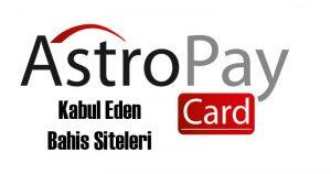 Astropay Kart İle Para Yatırılan Bahis Siteleri, Astropaycard Geçen Bahis Siteleri, Astropaycard İle Bahis Oyna, Astropaycard Kabul Eden Bahis Siteleri
