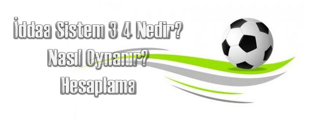 sistem 3 4, iddaa sistem 3 4 hesaplama, iddaa sistem 3 4 nedir?, sistem 3 4 kaç para?, sistem 3 4 nasıl oynanır?, sistem 3 4 ne kadar?